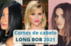 Cortes de cabelo long bob 2021